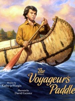 The Voyageur's Paddle by Kathy-jo Wargin